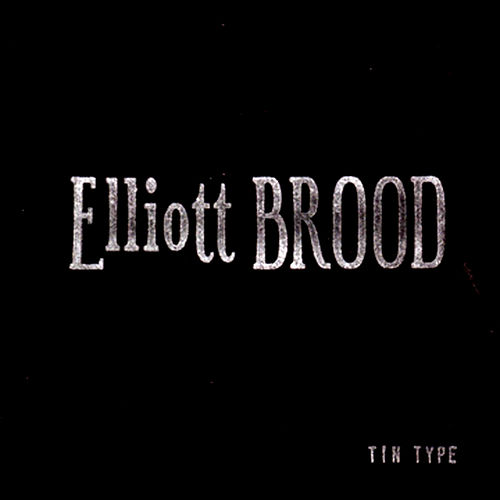 Tin Type II by Elliott Brood