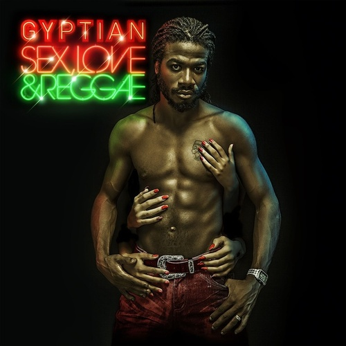 Sex, Love & Reggae di Gyptian