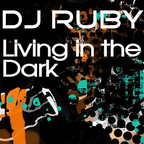 Living In The Dark by Ruby