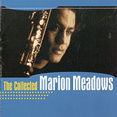 The Collected Marion Meadows by Marion Meadows