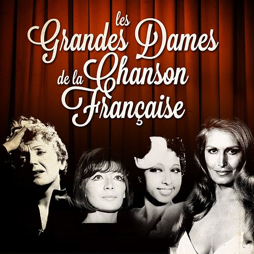 Les grandes dames de la chanson française (Remastered) de Various Artists