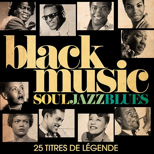 Black Music - Soul, Jazz & Blues (Remastered) de Various Artists