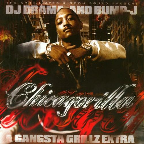 Chicagorilla - Gangsta Grillz Extra de DJ Drama