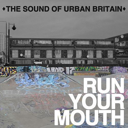 Run Your Mouth (The Sound of Urban Britain) by Various Artists