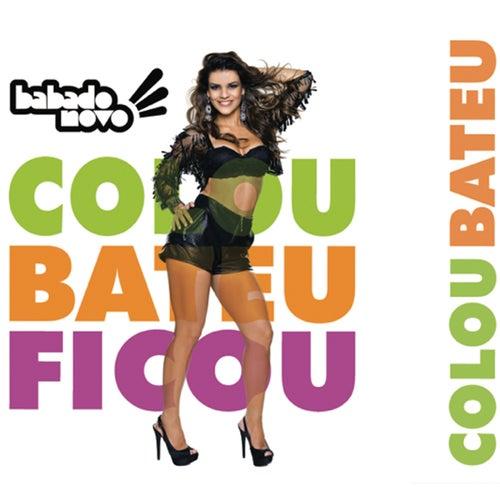 Colou Bateu Ficou (Ao Vivo) by Babado Novo