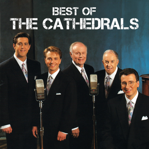 Best Of The Cathedrals by The Cathedrals