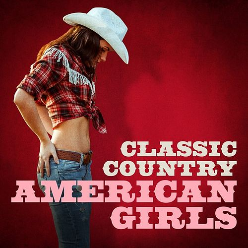 Classic Country Essentials: American Girls by Various Artists