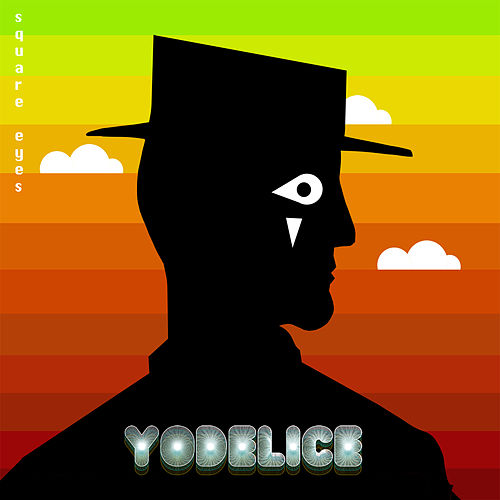 Square Eyes de Yodelice