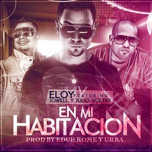En Mi Habitacion (feat. Jowell & Voltio) von Eloy