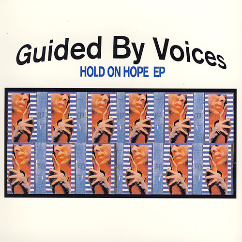 Hold On Hope de Guided By Voices