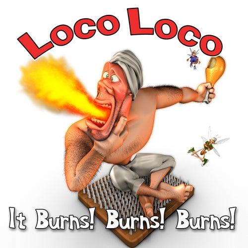 It Burns! Burns! Burns! (Single Version) by Loco Loco