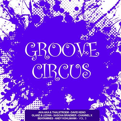 Groove Circus, Vol. 3 von Various Artists