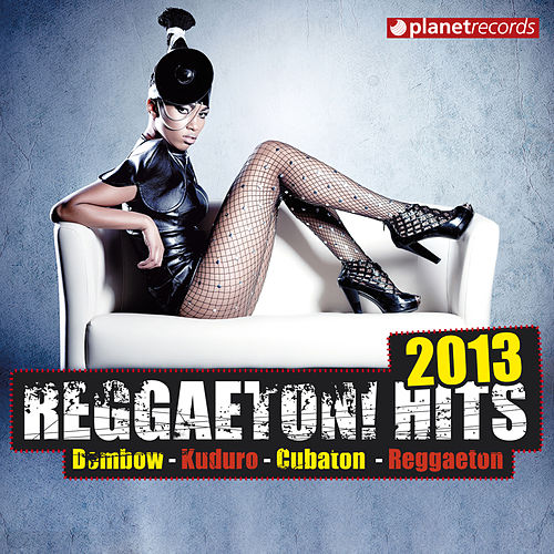 Reggaeton Latin Hits 2013 (Dembow, Kuduro, Cubaton, Reggaeton, Fitness, Merengueton, Merengue Urbano, Latin House, Club, Zumba, Workout) von Various Artists