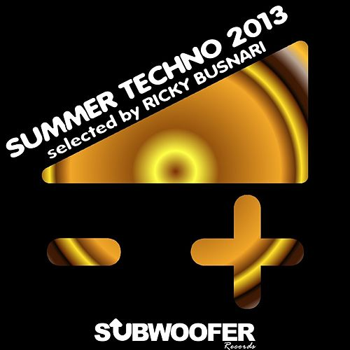 Subwoofer Records Presents Summer Techno 2013 (Selected By Ricky Busnari) von Various Artists