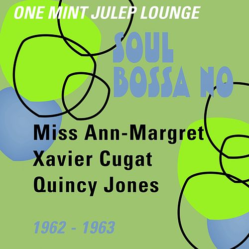 Soul Bossa Nova (One Mint Julip Lounge 1962 - 1963) by Various Artists