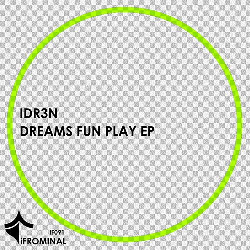 Dreams Fun Play - Single by Idr3n