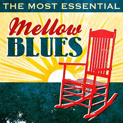 The Most Essential Mellow Blues de Various Artists