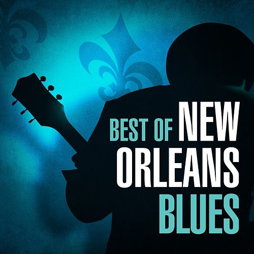 Best of New Orleans Blues by Various Artists