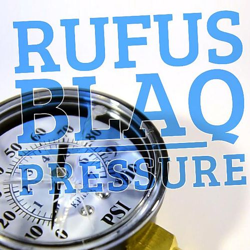Pressure by Rufus Blaq