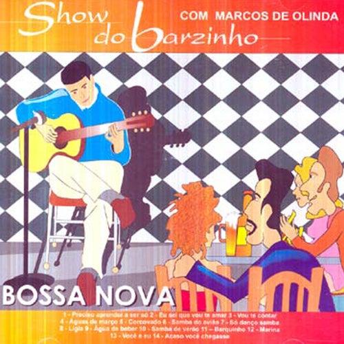 Show do Barzinho Bossa Nova (Ao Vivo) von Marcos de Olinda