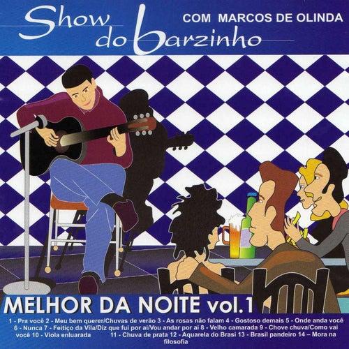 Show do Barzinho Melhor da Noite, Vol. 1 (Ao Vivo) von Marcos de Olinda