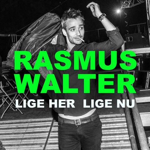 Lige her lige nu von Rasmus Walter
