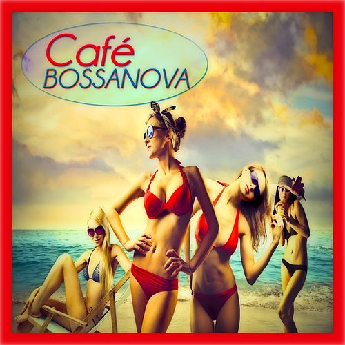 Cafè Bossanova (30 Original Tracks Remastered) de Various Artists
