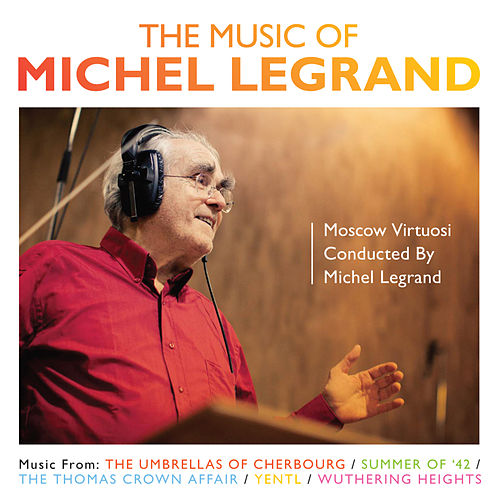 The Music Of Michel Legrand by Michel Legrand