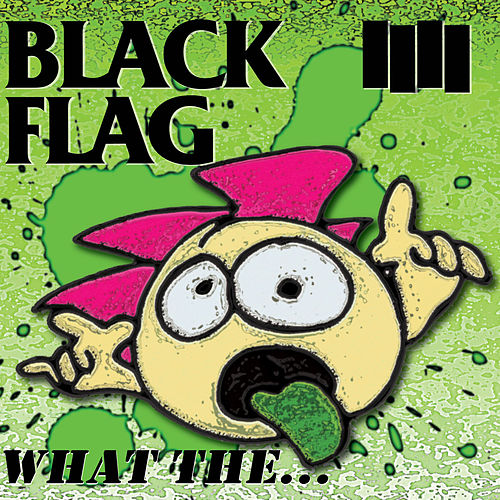 What The... von Black Flag
