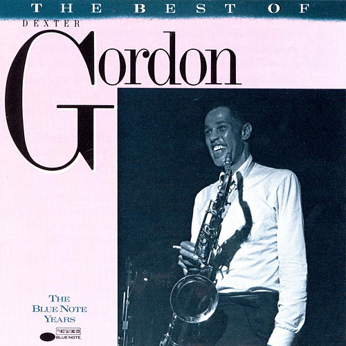 The Best Of Dexter Gordon: The Blue Note Years von Dexter Gordon