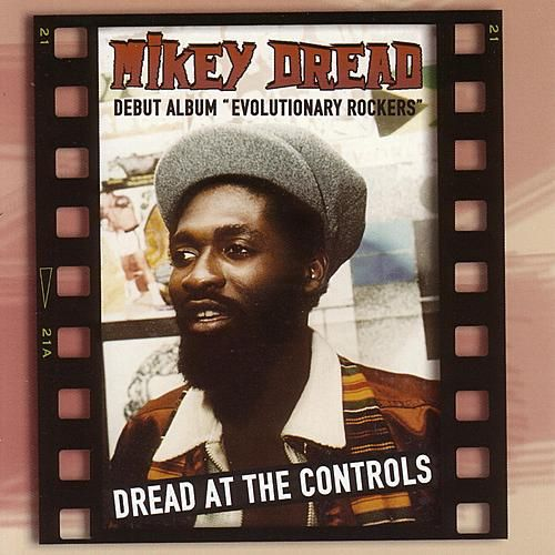 Dread At The Controls - Evolutionary Rockers de Mikey Dread