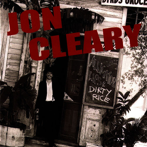 Alligator Lips And Dirty Rice by Jon Cleary