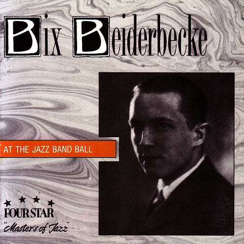 At the Jazz Band Ball de Bix Beiderbecke
