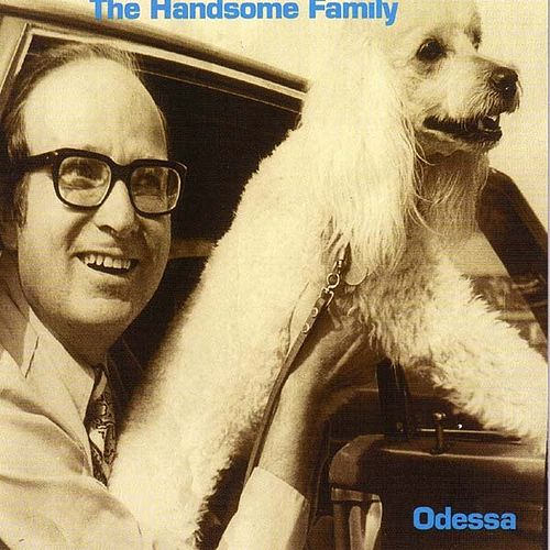 Odessa by The Handsome Family