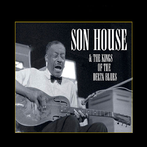 Son House & Kings of the Delta Blues de Various Artists