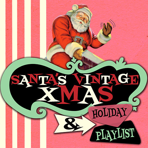 Santa's Vintage Xmas & Holiday Playlist di Various Artists