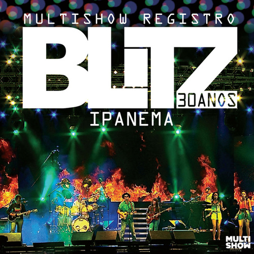 Multishow Registro - Blitz - 30 Anos - Ipanema de Blitz