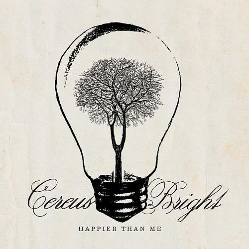 Happier Than Me by Cereus Bright