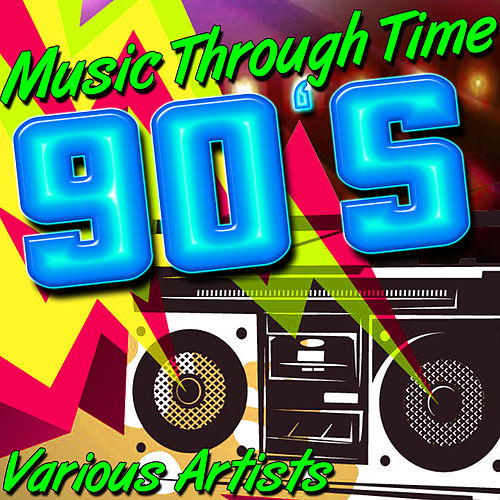 Music Through Time: 90's de Various Artists