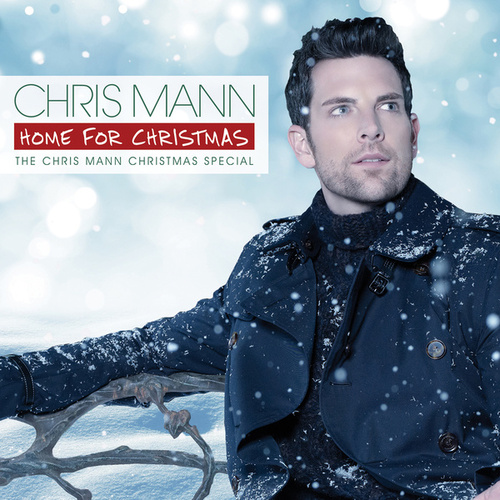 Home For Christmas, The Chris Mann Christmas Special de Chris Mann