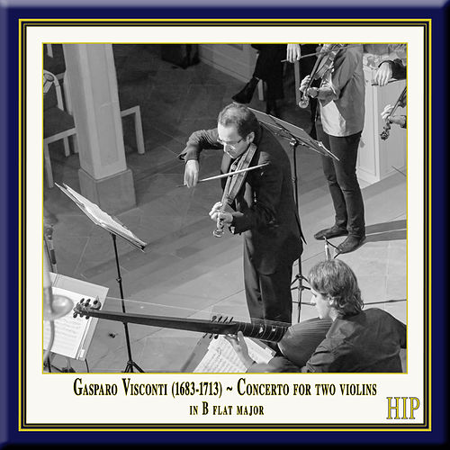 Visconti: Concerto for 2 Violins in B-Flat Major by European Union Baroque Orchestra