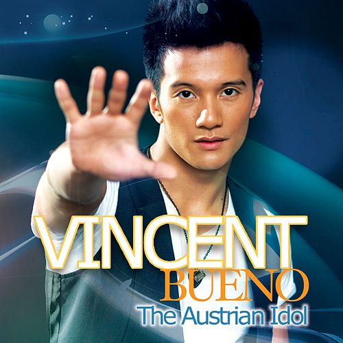 VINCENT BUENO The Austrian IDOL by Vincent Bueno