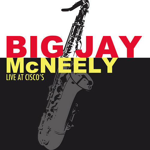 Live at Cisco's de Big Jay McNeely