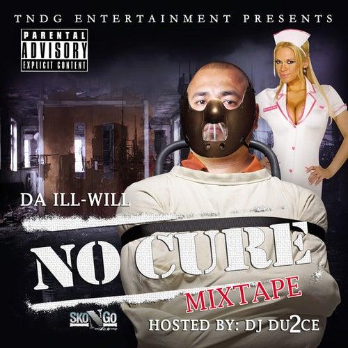 No Cure: The Mixtape de Da Ill Will