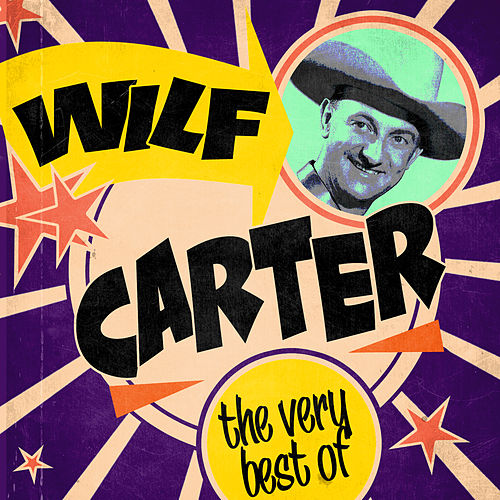 The Very Best Of by Wilf Carter