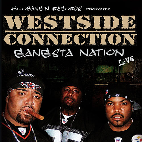 Gangsta Nation Live by Westside Connection