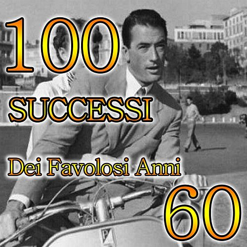 100 Successi Dei Favolosi Anni 60 de Various Artists