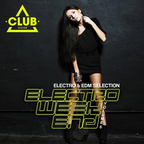 Electro Weekend, Vol. 6 von Various Artists