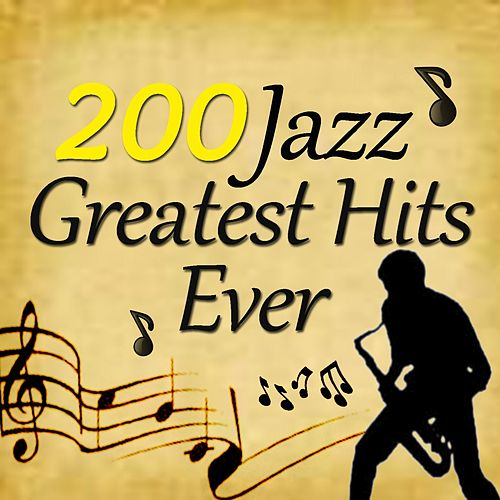 200 Jazz Greatest Hits Ever by Various Artists