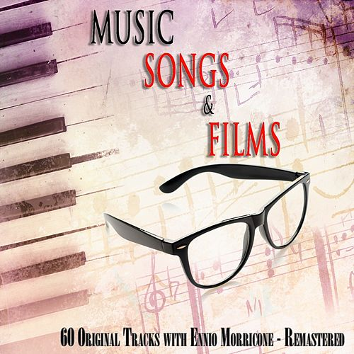 Music, songs & films (60 Original Tracks with Ennio Morricone - Remastered) von Various Artists